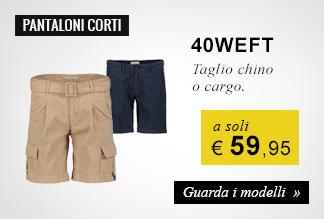 Pantaloni corti 40weft a soli 59,95 euro