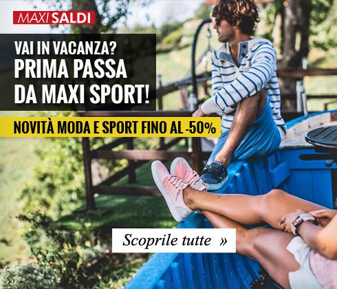 Vai in vacanza? Prima passa da Maxi Sport!