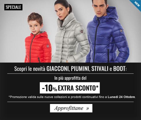 Promozione esclusiva, Extra Sconto -10% sulle nuove collezione Giacconi, Piumini, Stivali e Boot