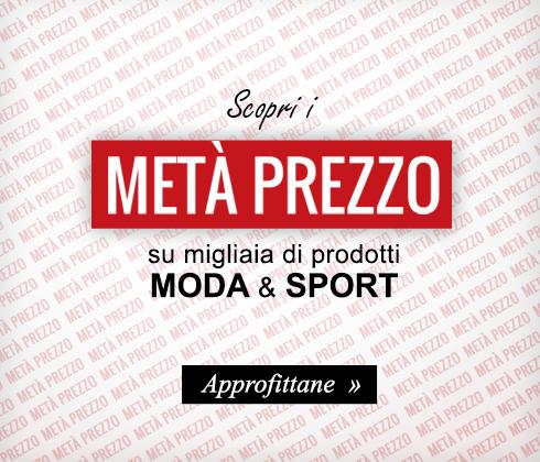 Approfitta dei Metà Prezzo sui migliori Brand Moda e Sport