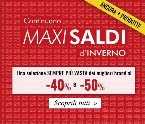 Continuano i Maxi Saldi con ancora più prodotti al -40% e -50%