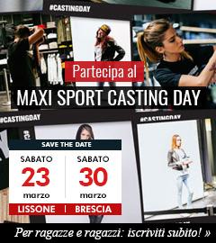 Casting Day diventa un modello o una modella Maxi Sport