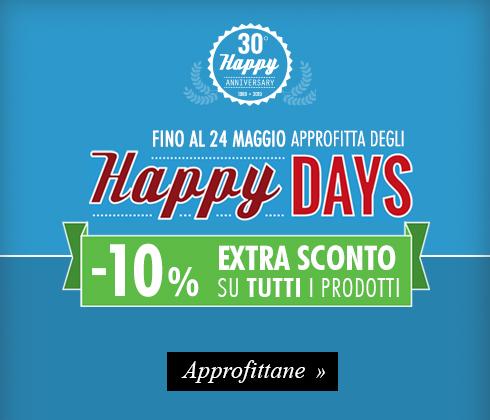 Extra sconto -10% su tutti i prodotti, fino al 24 Maggio tornano gli Happy Days!