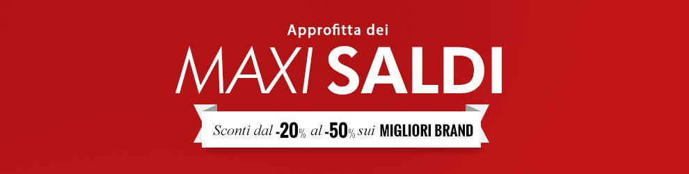 Approfitta dei Maxi Saldi! I prodotti dei migliori brand con sconti fino al -50%