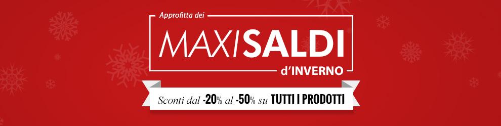 Approfitta dei Maxi Saldi d'Inverno Sconti fino a -50% su tutti i prodotti!