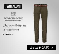 Pantaloni Scotch&soda a soli €69,95