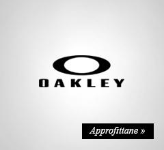 Oakley fino al -50%