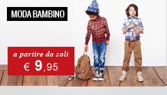 Abbigliamento bambino a partire da € 9,95